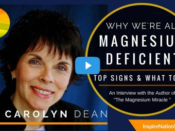 The Mother Of Magnesium – Dr. Carolyn Dean