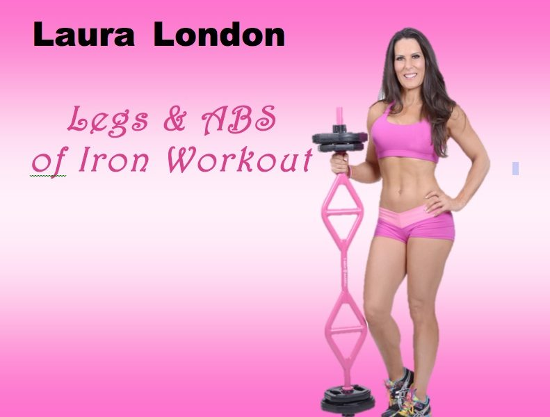 Legs Amp Abs Of Iron Lower Body Workout Laura London