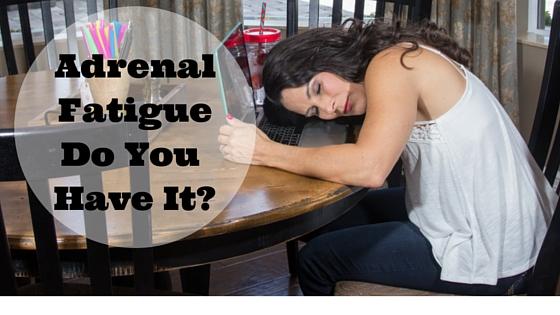 Adrenals and Adrenal Fatigue