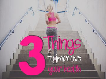 3 Things You Can Do To Improve Your Health