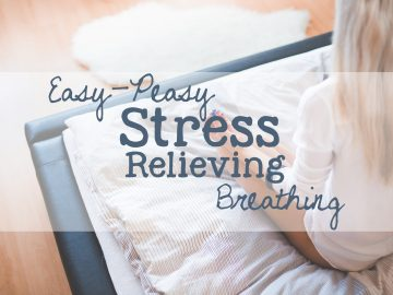 Easy-Peasy Stress Relieving Breathing
