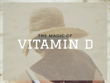 The Magic Of Vitamin D