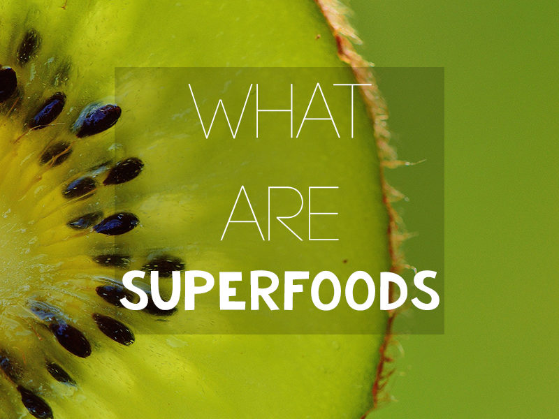 What Are Superfoods