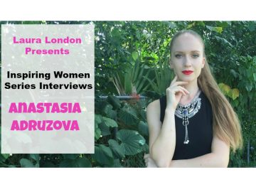 Anastasia Adruzova – Inspiring Woman Series Interview